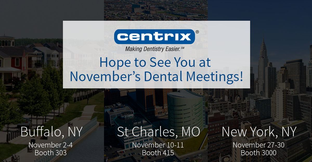 Centrix November Dental Meetings